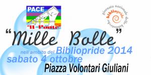 """""""Mille Bolle"""" nell'ambito del BiblioPride 2014 Sabato 4 ottobre 2014 Piazza Volontari Giuliani dalle ore 16.00"""